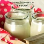Tout savoir sur le yaourt !