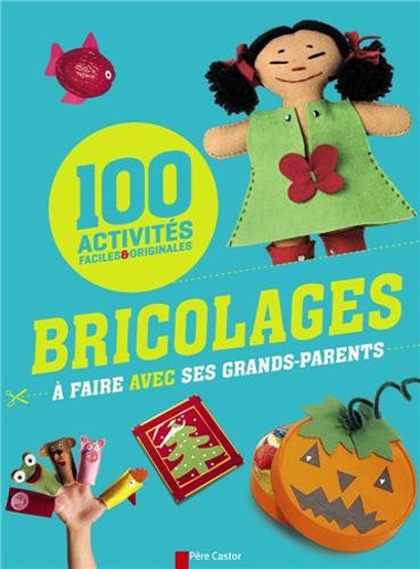Cent Activites Bricolage Avec Grands-Parents