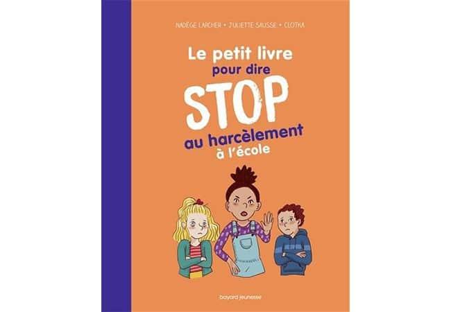 Le petit livre pour dire stop au harcèlement, Bayard