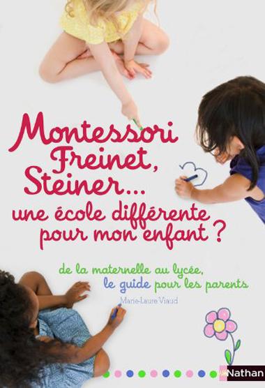 Couv Montessori, Freinet, Steiner... une école différente