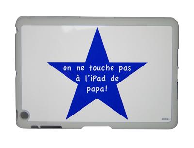 """Etui pour iPad """"On ne touche pas à l'iPad de papa !"""""""