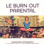 Le burn out parental : le comprendre et le soigner