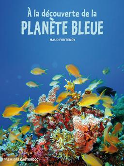 A la decouverte de la planete bleue