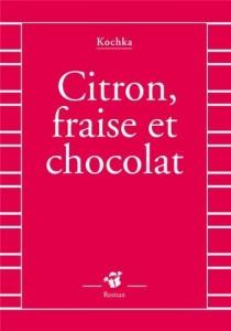 Couv_Citron_fraise_chocolat_Thierry_Magnier