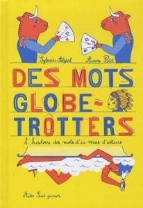 les_mots_globe_trotteurs_Actes_Sud_Junior