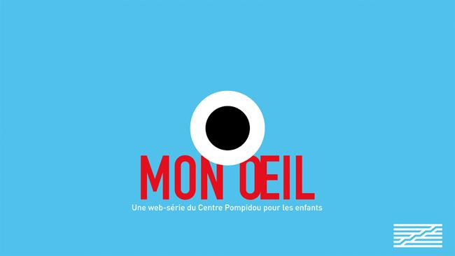Mon Oeil, web-série pour les enfants du Centre pompidou - Kiehl