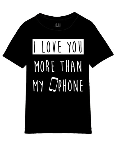 "T-shirt à message ""I love you more than my phone"""