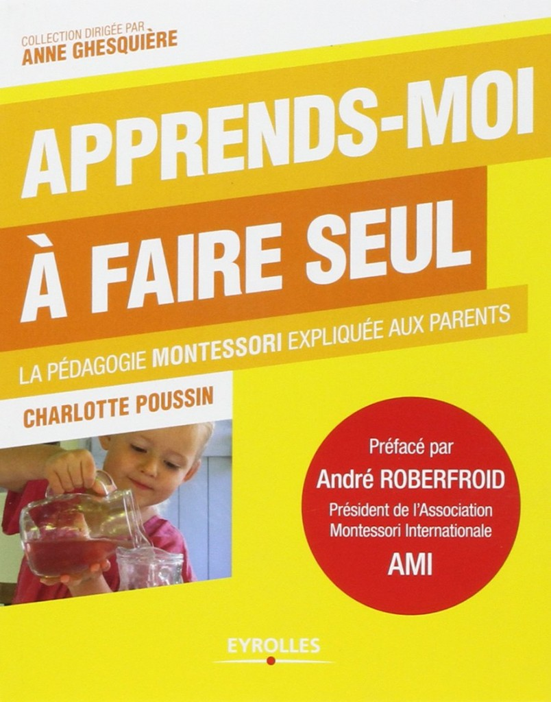 Couv_Apprends_moi_a_faire_seul_Montessori_explique_aux_parents