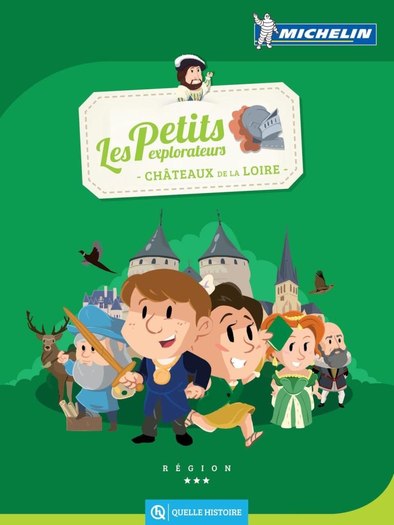 Guide de voyage Les petits explorateurs, Châteaux de la Loire, Michelin, Quelle Histoire