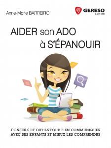 Couverture du livre Aider son ado à s'épanouir d'Anne-Marie Barreiro