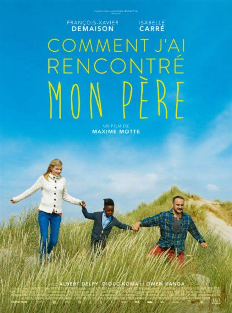 Affiche du film Comment j'ai rencontré mon père avec François-Xavier Demaison et Isabelle Carré