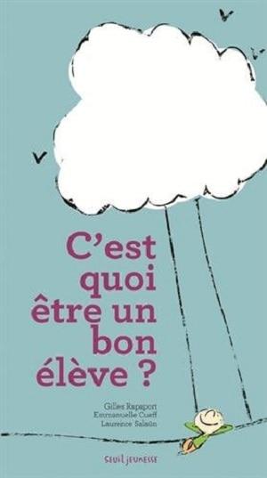 """Couverture """"C'est quoi un bon élève"""", Seuil Jeunesse"""