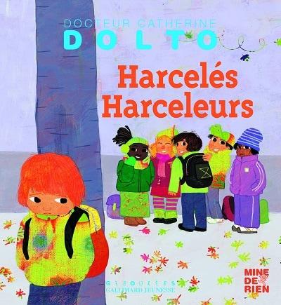 """Couverture """"harcelé, harceleur"""", Catherine Dolto"""