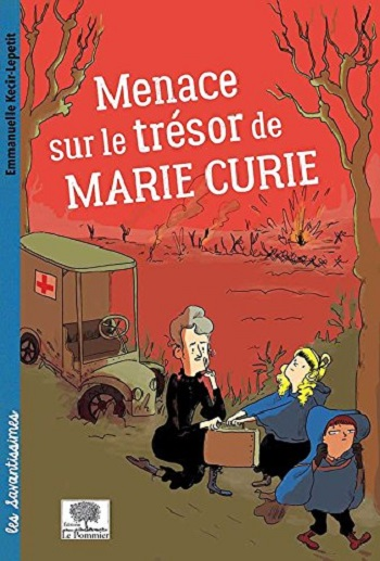 Les Savantissimes - Marie Curie, romans d'aventures scientifique