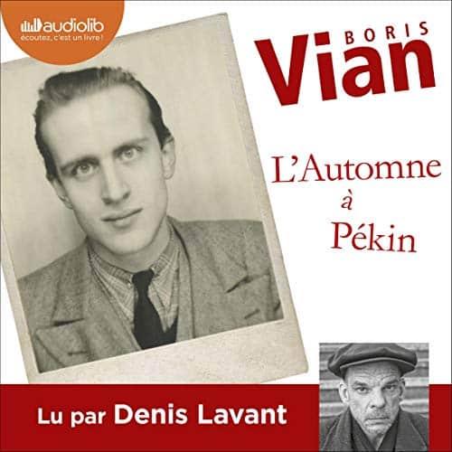 Boris Vian, L'automne à Pékin lu par Denis Lavant