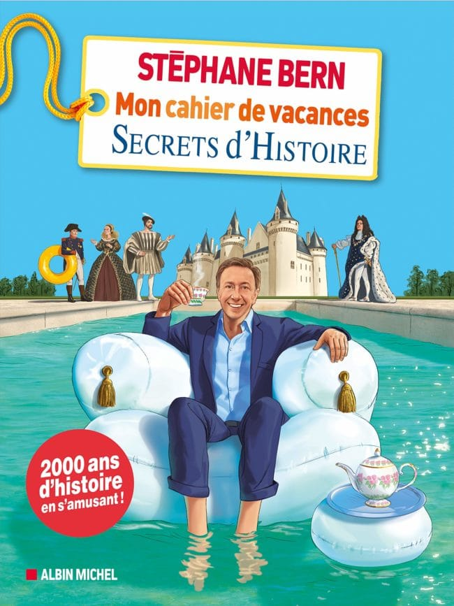 Mon cahier de vacances Secrets d'Histoire de Stéphane Bern
