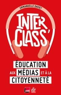 Livre InterClass' éducation aux médias et à la citoyenneté