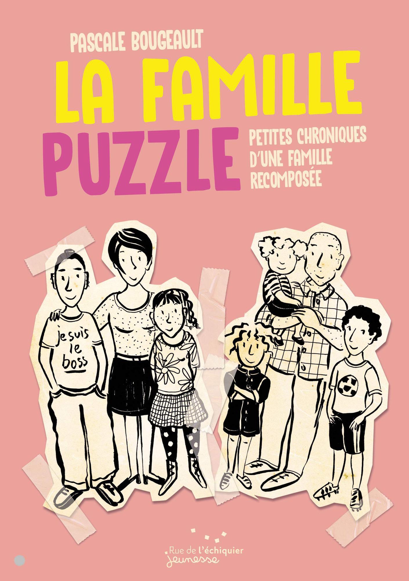 La Famille puzzle, petites chroniques d'une famille recomposée