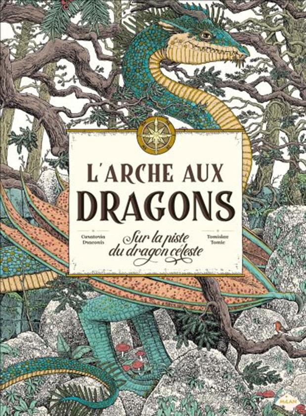L'arche aux dragons, sur la piste du dragon céleste